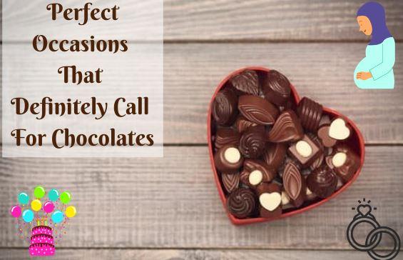 Des occasions parfaites qui appellent à coup sûr des chocolats