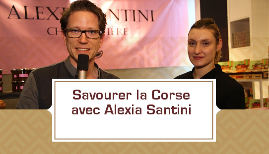 [VIDEO] Savourer la Corse avec Alexia Santini