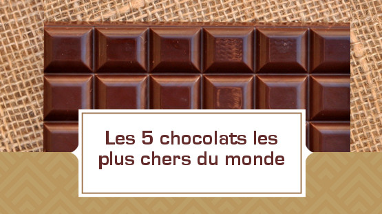 Vignette_top chocolats les plus chers©Chococlic.com