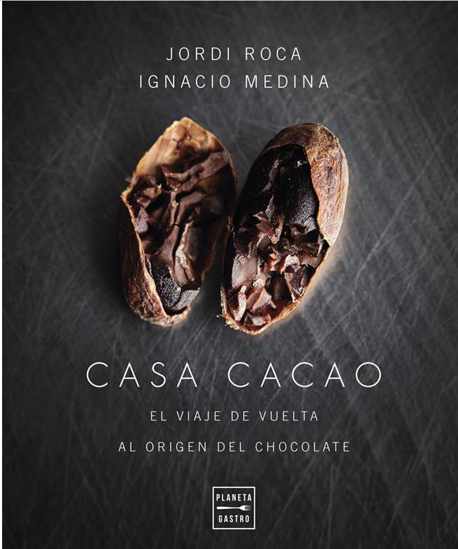[Livre] Casa cacao: El viaje de vuelta al origen del chocolate par Jordi Roca
