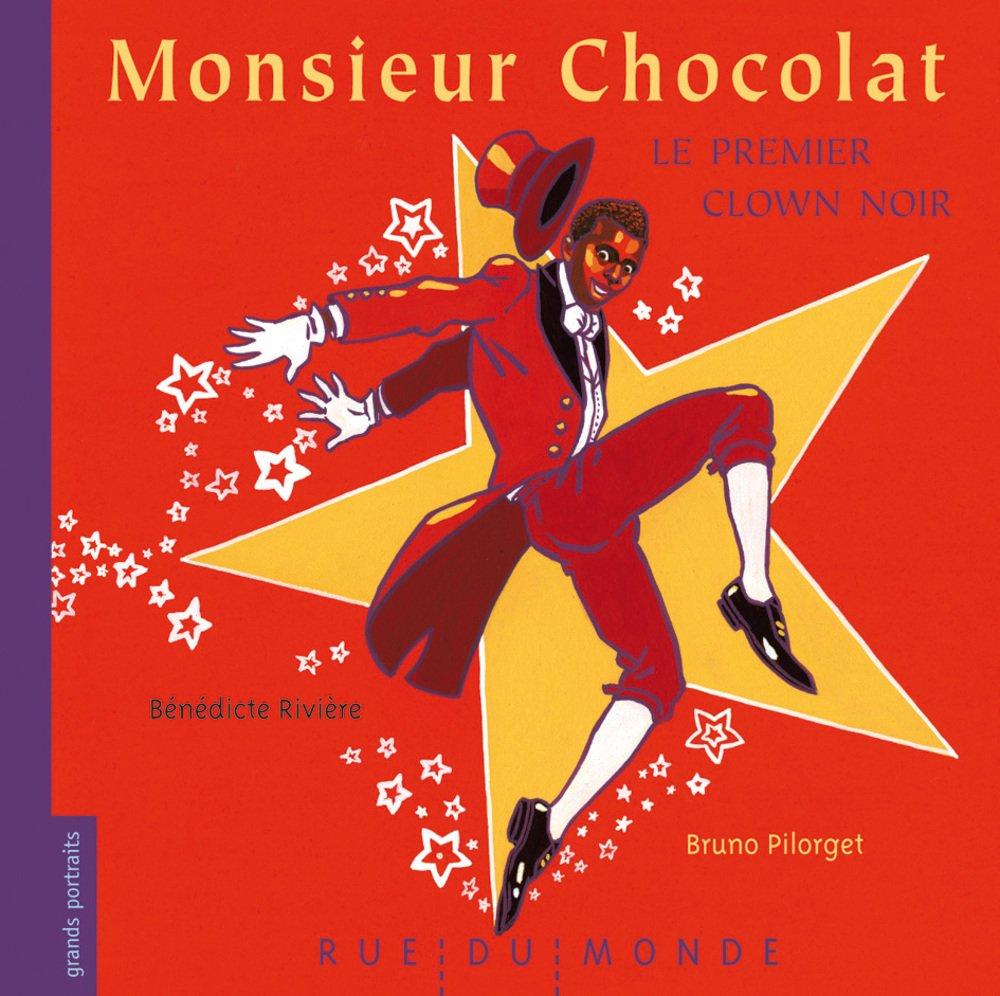 Monsieur Chocolat, le premier clown noir de Bénédicte Rivière©