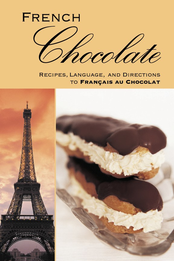 Chocolate FRENCH: Recipes, Language, and Directions to Francais au Chocolat Paperback –by A. K. Crump
