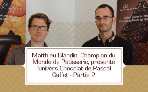 Matthieu Blandin, Champion du Monde de Pâtisserie, présente l'univers Chocolat de Pascal Caffet- 2