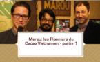 [VIDEO] Marou: les Pionniers du Cacao Vietnamien- partie 1