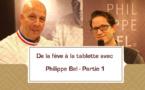 [VIDEO] De la fève à la tablette avec Philippe Bel- partie 1