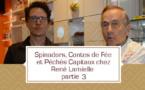 [VIDEO] Spinadors, Contes de Fée et Péchés Capitaux chez René Lamielle- partie 3
