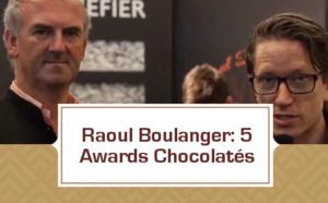 Raoul Boulanger: 5 awards chocolatés