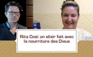 Rita Cosi: un elixir fait avec la nourriture des Dieux