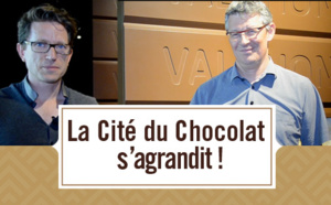 [VIDEO] La Cité du Chocolat s'agrandit!