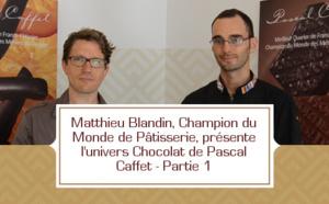 Matthieu Blandin présente l'ADN Chocolat de la maison Pascal Caffet