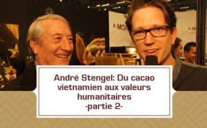 André Stengel: Du cacao vietnamien aux valeurs humanitaires- partie 2