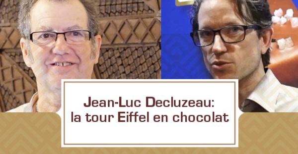 Jean-Luc Decluzeau: la Tour Eiffel en Chocolat