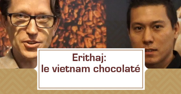 [VIDEO] Erithaj: le Vietnam chocolaté