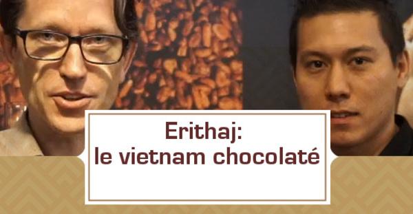[VIDEO] Erithaj: le Vietnam chocolaté