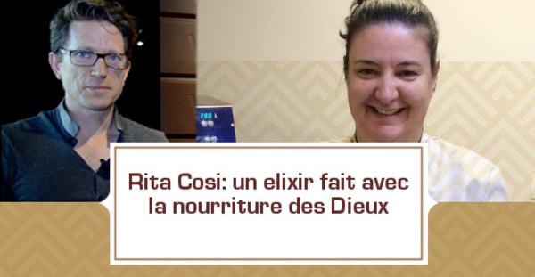 [VIDEO] Rita Cosi: un elixir fait avec la nourriture des Dieux