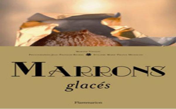 Un livre unique et somptueux sur le marron glacé