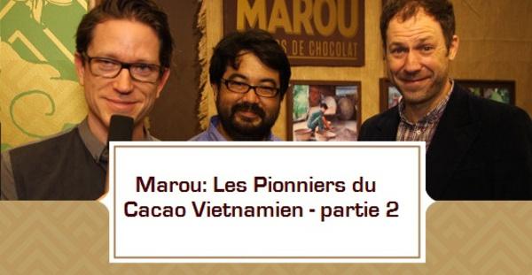 [VIDEO] Marou: les Pionniers du Cacao Vietnamien- partie 2