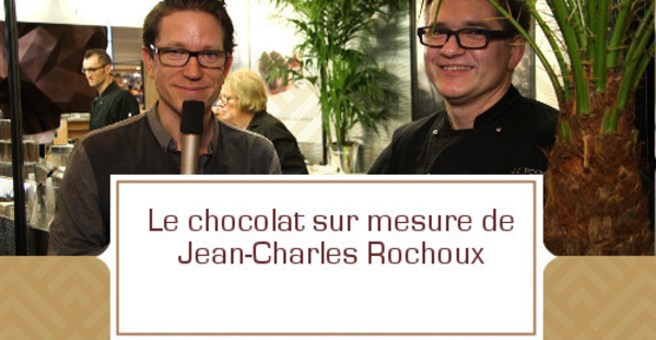 [VIDEO] Le Chocolat sur Mesure de Jean-Charles Rochoux